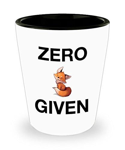 Funny Shot Glass - Zero Fox Given - Humorous Gift