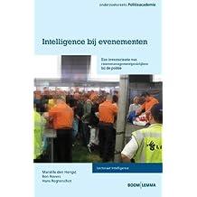 Intelligence bij evenementen: een inventarisatie van risicomanagementpraktijken bij de politie