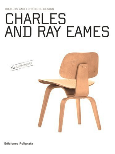 Charles & Ray Eames: Objects and Furniture Design By Architects by Brand: Poligrafa