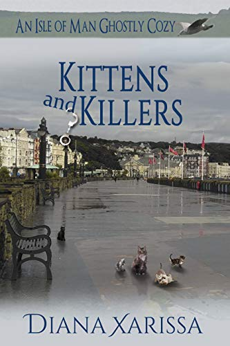 Killer Kitten - Kittens and Killers (An Isle of Man Ghostly Cozy Book 11)