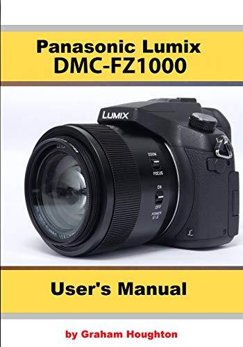 The Panasonic DmcFz1000 User'S