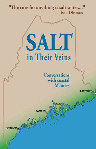 Salt in Their Veins: Conversations with Coastal Mainers