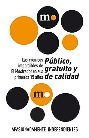 Crónicas imperdibles de El Mostrador: Público, gratuito y de ...