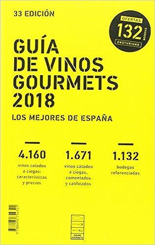 GUÍA DE VINOS GOURMETS 2018: Los Mejores Vinos de España: Amazon ...