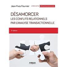 DESAMORCER LES CONFLITS RELATIONNELS PAR L'ANALYSE TRANSACTIONNELLE