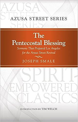 The Pentecostal Blessing: Sermons That Prepared Los Angeles
