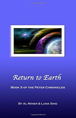 Return to Earth: Book Three of the Peter Chronicles (Volume 3) pdf epub