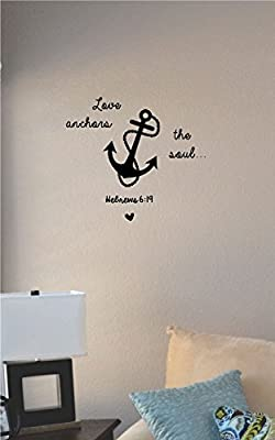 Love anchors the soul... Hebrews 6:19 Vinyl Wall Art Decal Sticker