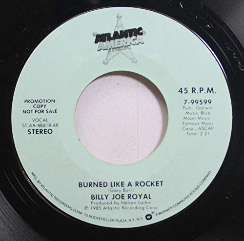 BILLY JOE ROYAL 45 RPM BURNED LIKE A ROCKET / BURNED LIKE A ROCKET (Billy Joe Royal Burned Like A Rocket)