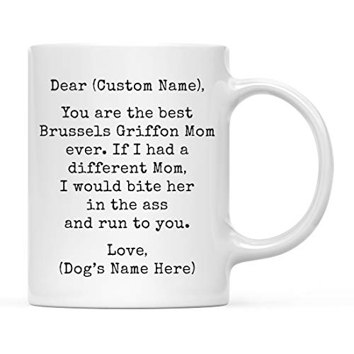 Andaz Press Personalized Funny Dog Mom 11oz. Coffee Mug Gag Gift, Best Brussels Griffon Dog Mom, Bite in Ass and Run to You, 1-Pack, Custom Dog Lover's Christmas Birthday Ideas, Includes Gift Box