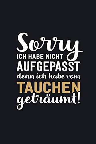 Ich habe vom Tauchen geträumt: tolles Notizbuch liniert mit 100 Seiten (German Edition) (Vollmaske Tauchen)