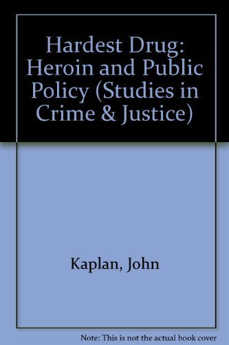The hardest drug: Heroin and public policy (Studies in crime and justice)