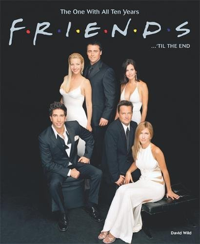 Click for larger image of Friends ... 'til the End: The One With All Ten Years