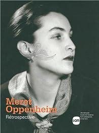 Meret Oppenheim : Rétrospective par Heike Eipeldauer