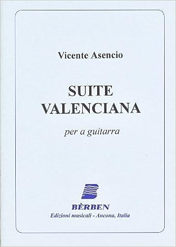 ASENCIO V. - Suite Valenciana para Guitarra Gilardino: Amazon.es ...