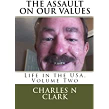 The Assault on Our Values: Volume Two: Life in the USA (Volume 2)