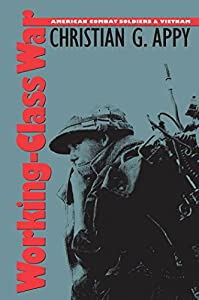 Working-Class War: American Combat Soldiers and Vietnam by The University of North Carolina Press