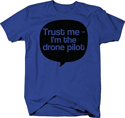 (Trust me im The Drone Pilot Funny Remote Control Aerial View Tshirt Small Royal Blue)
