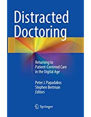 Distracted Doctoring: Returning to Patient-Centered Care in the Digital Age