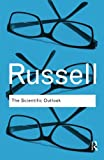 The Scientific Outlook, Bertrand Russell, 0415474620