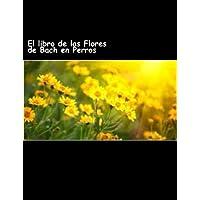El libro de las Flores de Bach en Perros (Spanish Edition)