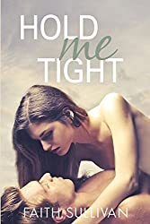 Hold Me Tight: (Take Me Now #3)