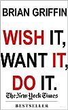 Wish It, Want It, Do It!