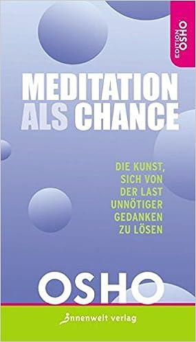 Meditation Als Chance Die Kunst Sich Von Der Last