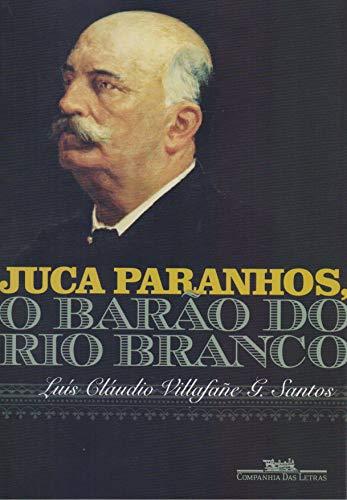 Juca Paranhos, o Barão do Rio Branco 1