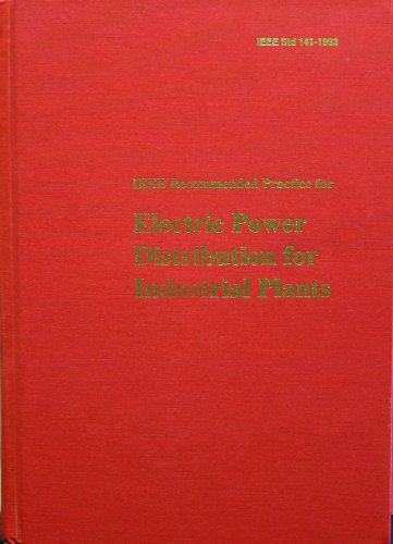 IEEE Std 141-1993, IEEE Recommended Practice for Electric Power Distribution for Industrial Plants (The IEEE Red Book)