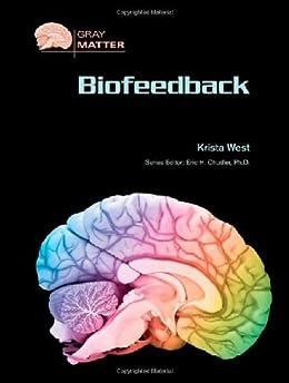 Biofeedback (Gray Matter) by [West, Krista]