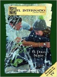 El Polo Norte (El internado): Amazon.es: Antena 3: Libros