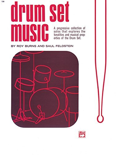(Drum Set Music: A Progressive Collection of Solos That Explores the Tonalities and Musical Properties of the Drum Set by Roy Burns (1971-06-01))