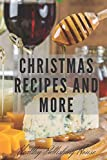 Christmas recipes and more: Blank notebook.Author's cookbook-Your collection of exquisite Christmas recipes for you and your loved
