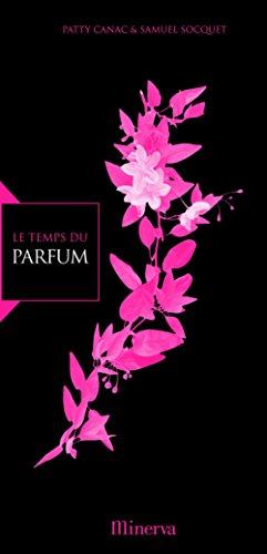 Le Temps du parfum (French Edition)