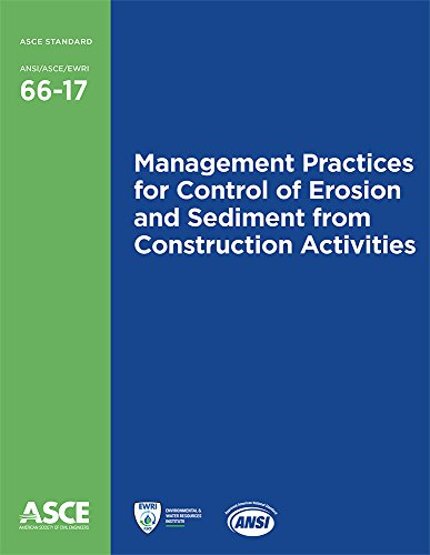 (Management Practices for Control of Erosion and Sediment from Construction Activities (66-17) (Standards) (Standards - ANSI/Asce/ewri) )