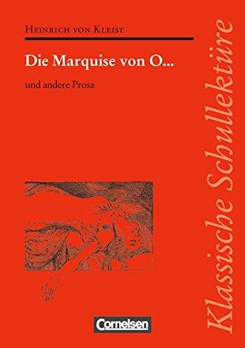 Klassische Schullektüre: Die Marquise von O... und andere Prosa: Text - Erläuterungen - Materialien. Empfohlen für das 10.-13. Schuljahr