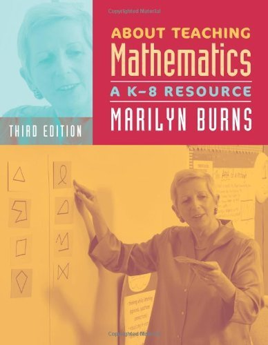 About Teaching Mathematics, 3rd Edition, Grades K-8: A K-8 Resource by Marilyn Burns 3rd (third) (2007) Paperback