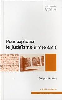 Pour expliquer le judaïsme à mes amis, Haddad, Philippe