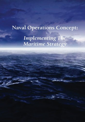 Naval Operations Concept: Implementing the Maritime Strategy pdf