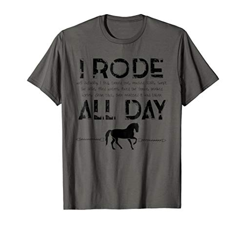 Horse Shirt I Rode All Day Racing Riding Horseback Gift Idea for $<!--$15.99-->