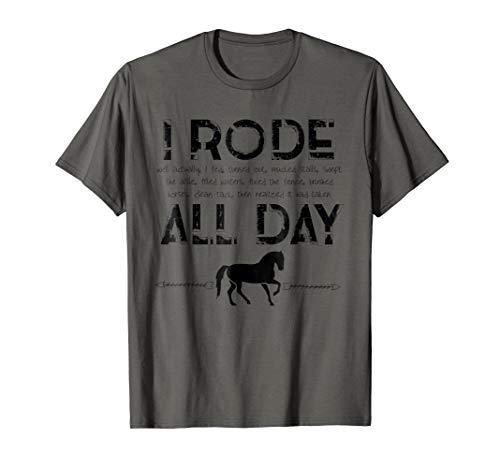 Horse Shirt I Rode All Day Racing Riding Horseback Gift Idea ()