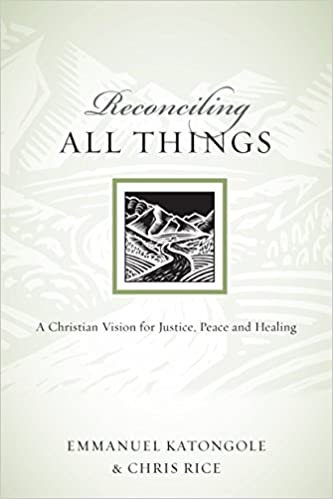 Reconciling All Things: A Christian Vision for Justice