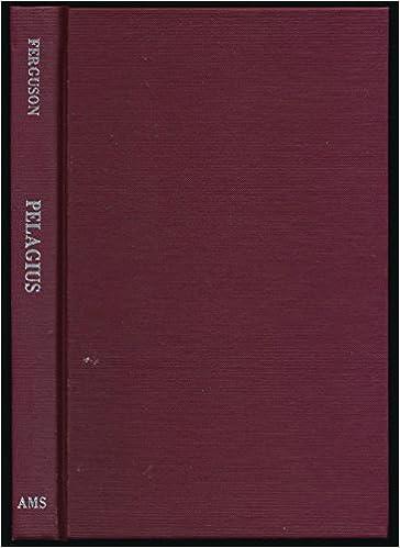 Pelagius: A Historical and Theological Study, Ferguson, John