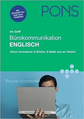 Pons Im Griff Bürokommunikation Englisch Sicher Formulieren In