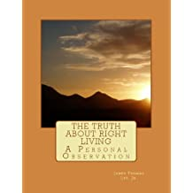 The Truth About Right Living ----- A Personal Observation