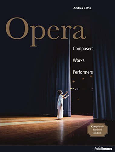 Opera: Composers, Works, Performers (Ullmann)
