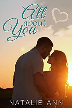 All About You (All Series Book 6) by [Ann, Natalie]