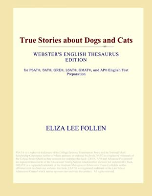 True Stories about Dogs and Cats (Webster's English Thesaurus Edition)