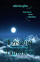 Ensuing Darkness: The Dark Chronicles: Book 1